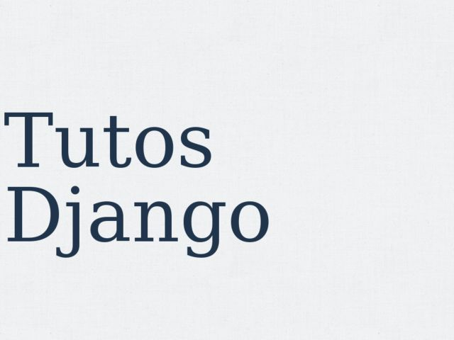 Tutos django